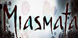 Miasmata cd key best prices