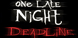 One Late Night Deadline cd key best prices