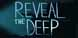 Reveal The Deep cd key best prices