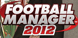 Football Manager 2012 digital download best prices
