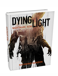 Dying Light Gets a Prequel Novel
