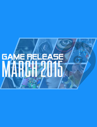 Game Release | March 2015