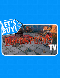 Let's Buy! | Bloodsports.TV