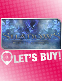How to Buy Shadows Heretic Kingdoms CD Key
