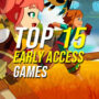 15 Best Early Access Games