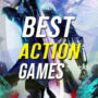 15 Best Action Games to Play Now