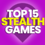 15 Best Stealth Games to play now
