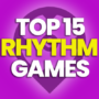 15 Best Rhythm Games to Play Now