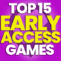 15 Best Early Acces Games and Compare Prices