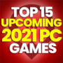 15 Best Upcoming 2021 PC Games and Compare Prices