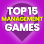 15 Best Management Games to Play Now