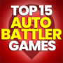 10 Best Auto Battler / Auto Chess Games and Compare Prices