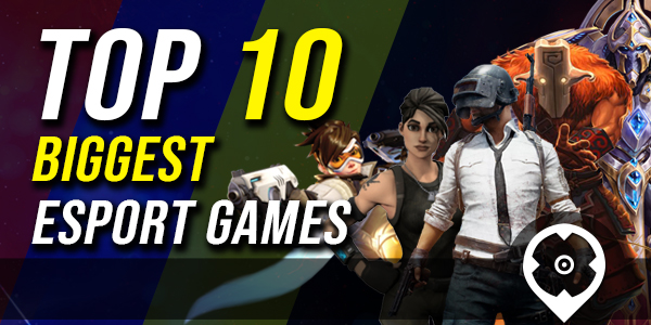 Top 10 Most popular eSports Games