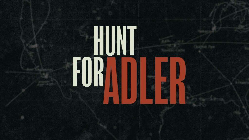 Hunt For Adler