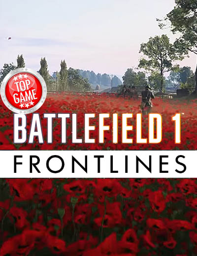 Battlefield 1 Video Introduction Of Newest Mode Frontlines