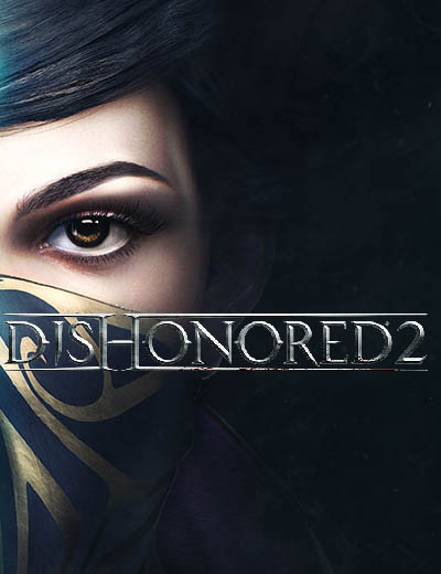 Pre-Order Dishonored 2 To Play Early And Watch New Gameplay Trailer