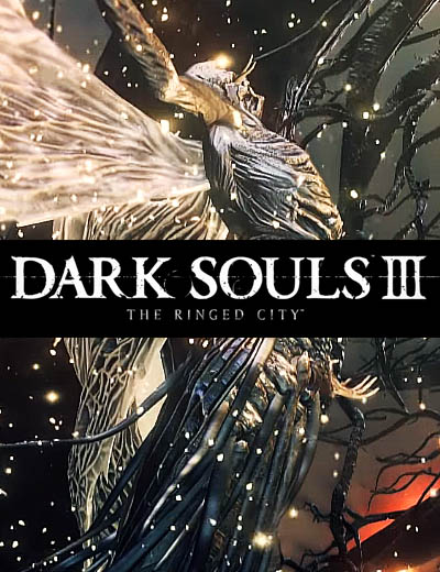Dark Souls 3 The Ringed City Gameplay Trailer Is Remarkable