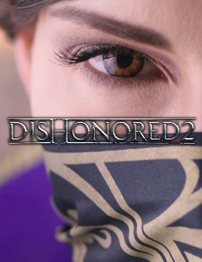 Dishonored 2 Latest Dev Diary Features Emily Kaldwin