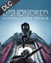 Dishonored Dunwall City Trials
