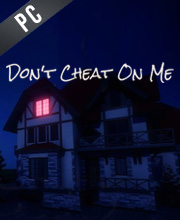Dont Cheat On Me