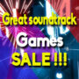 Best Sales for the top Great Soundtrack games (PC, PS4, Xbox One)