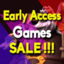 Best Sales for top early access games (PC, PS4, Xbox One)