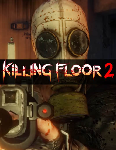 Exciting Killing Floor 2 Full Release Trailer Now Available
