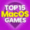 15 Best MacOS Games and Compare Prices