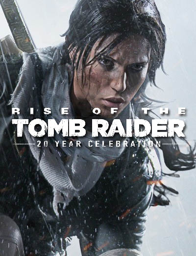 Rise of the Tomb Raider 20 Year Celebration Trailer And 100,000 Credits