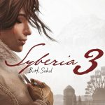 Syberia 3 Release Date Is Final And Will Release This Year