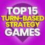 15 Best Turn-Based Strategy Games and Compare Prices