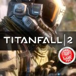 Get To Watch The Amazing Pilots In The Titanfall 2 New Trailer