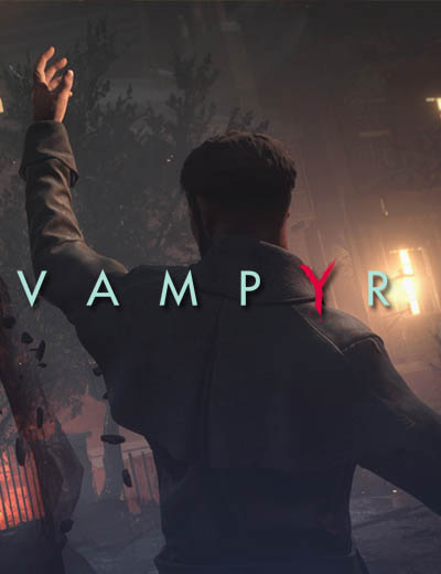 First Vampyr Developer Diaries Is All About Making Monsters