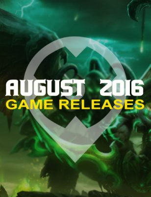Game Releases For August 2016: 11 New Games This Month!