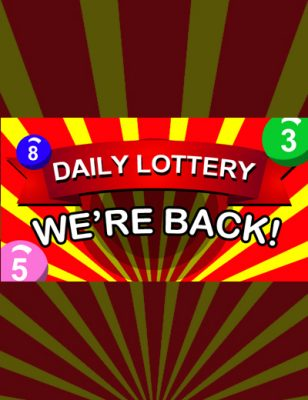 Lottery Update: The Daily Lottery Is Back!