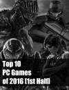 First Half Of The Top 10 PC Games Of 2016