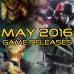 Month of May 2016 New Game Releases