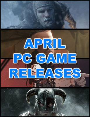 April 2018 PC Game Releases