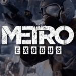 Metro Exodus Delayed, Possible 2019 Release Date