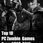 Our Top 10 Best Zombie Games 2009-2015