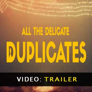 All the Delicate Duplicates