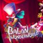 Balan Wonderworld – Be The Hero!