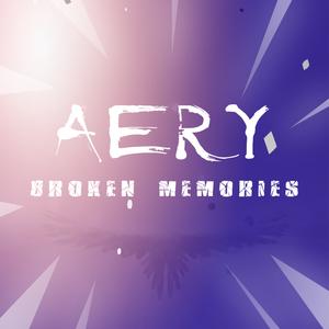 Aery Broken Memories