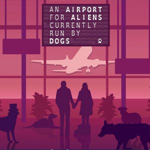 Airport for Aliens Run By Dogs