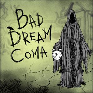 Bad Dream Coma