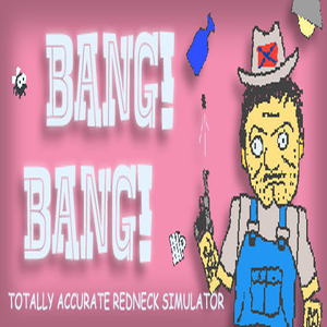 Bang Bang Totally Accurate Redneck Simulator Digital Download Price Comparison