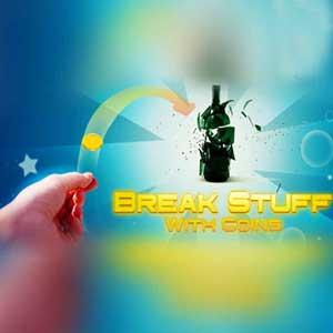 Break Stuff With Coins