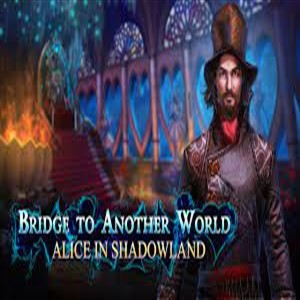 Bridge to Another World Alice in Shadowland