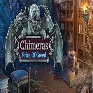 Chimeras Price of Greed