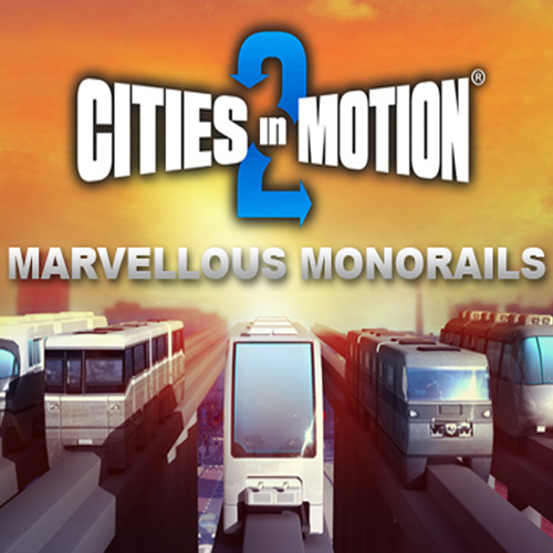 Cities In Motion 2 Marvellous Monorails Digital Download Price Comparison